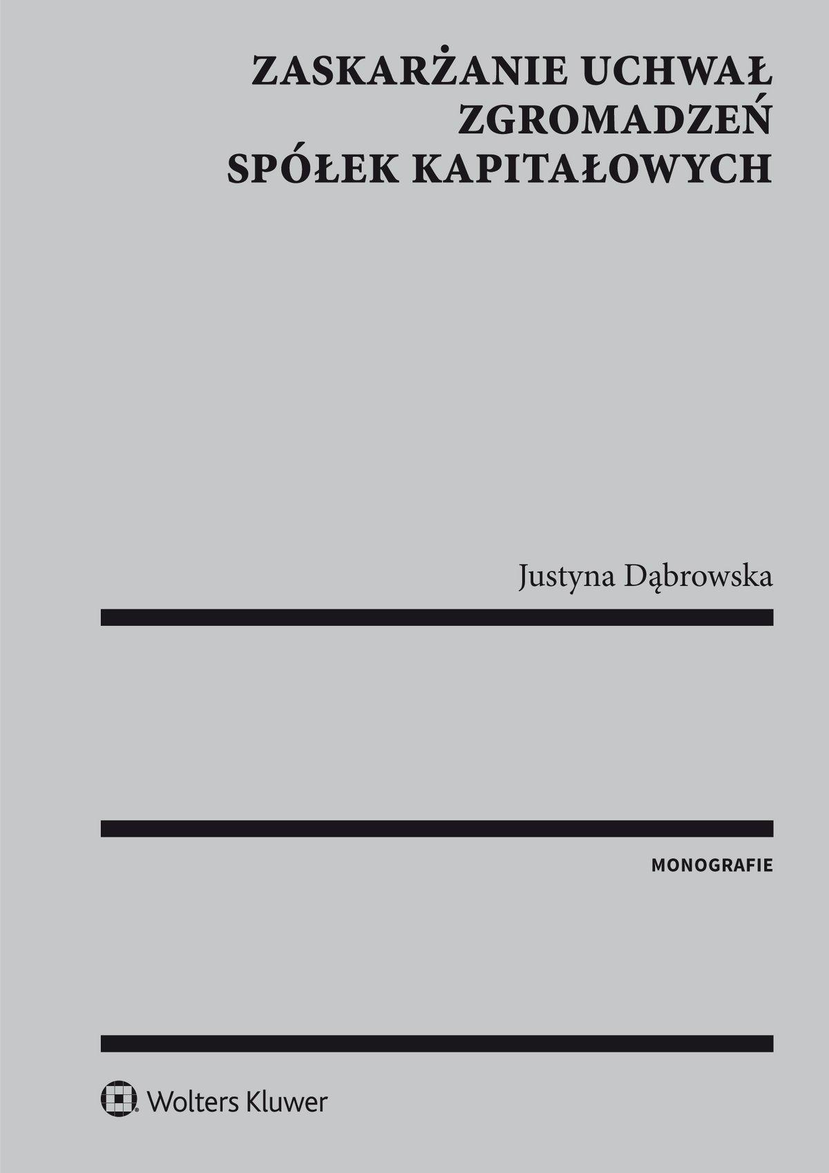 Zaskarżanie uchwał zgromadzeń spółek kapitałowych - Ebook (Książka PDF) do pobrania w formacie PDF