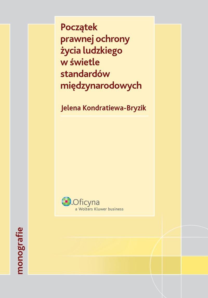 Początek prawnej ochrony życia ludzkiego w świetle standardów międzynarodowych - Ebook (Książka PDF) do pobrania w formacie PDF