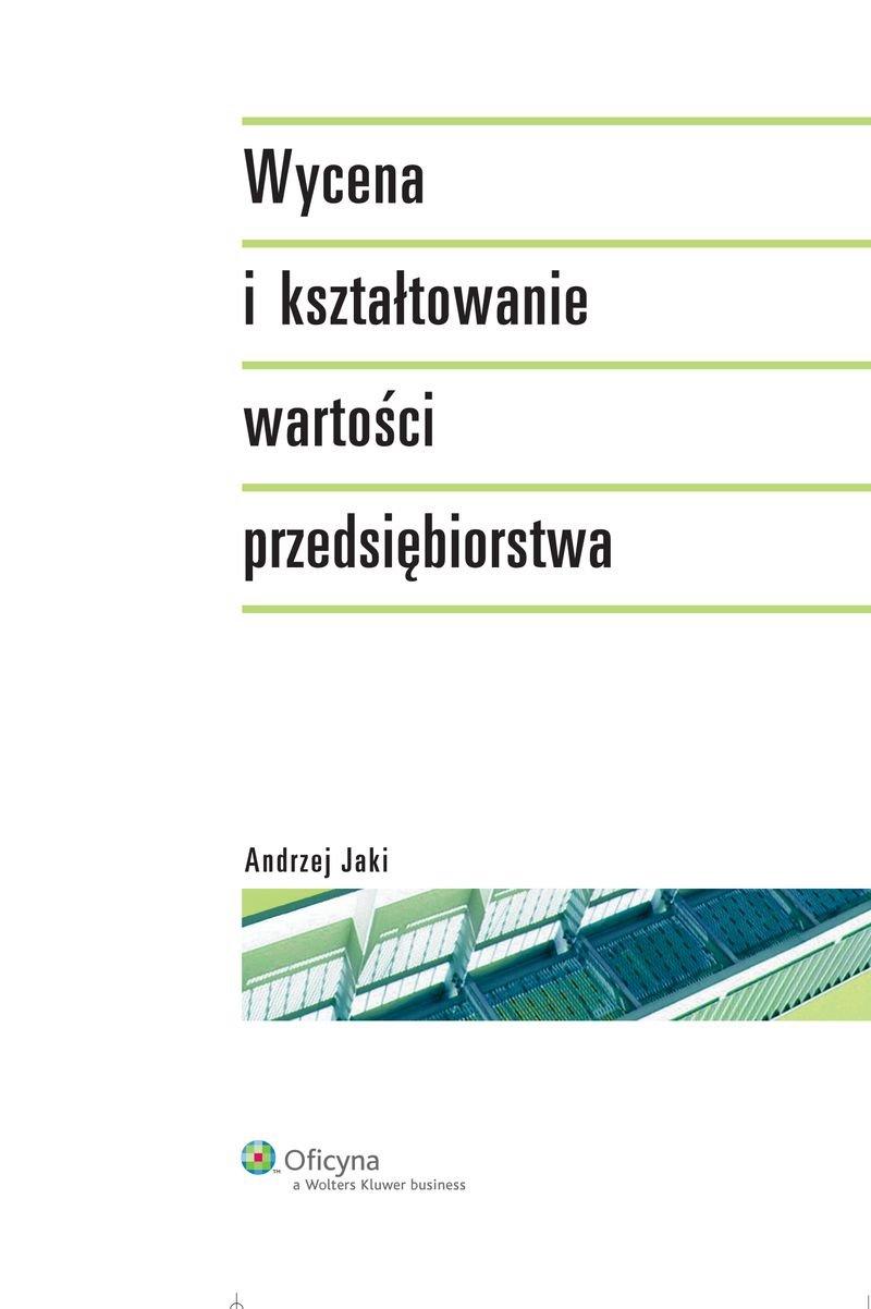 Wycena i kształtowanie wartości przedsiębiorstwa - Ebook (Książka PDF) do pobrania w formacie PDF