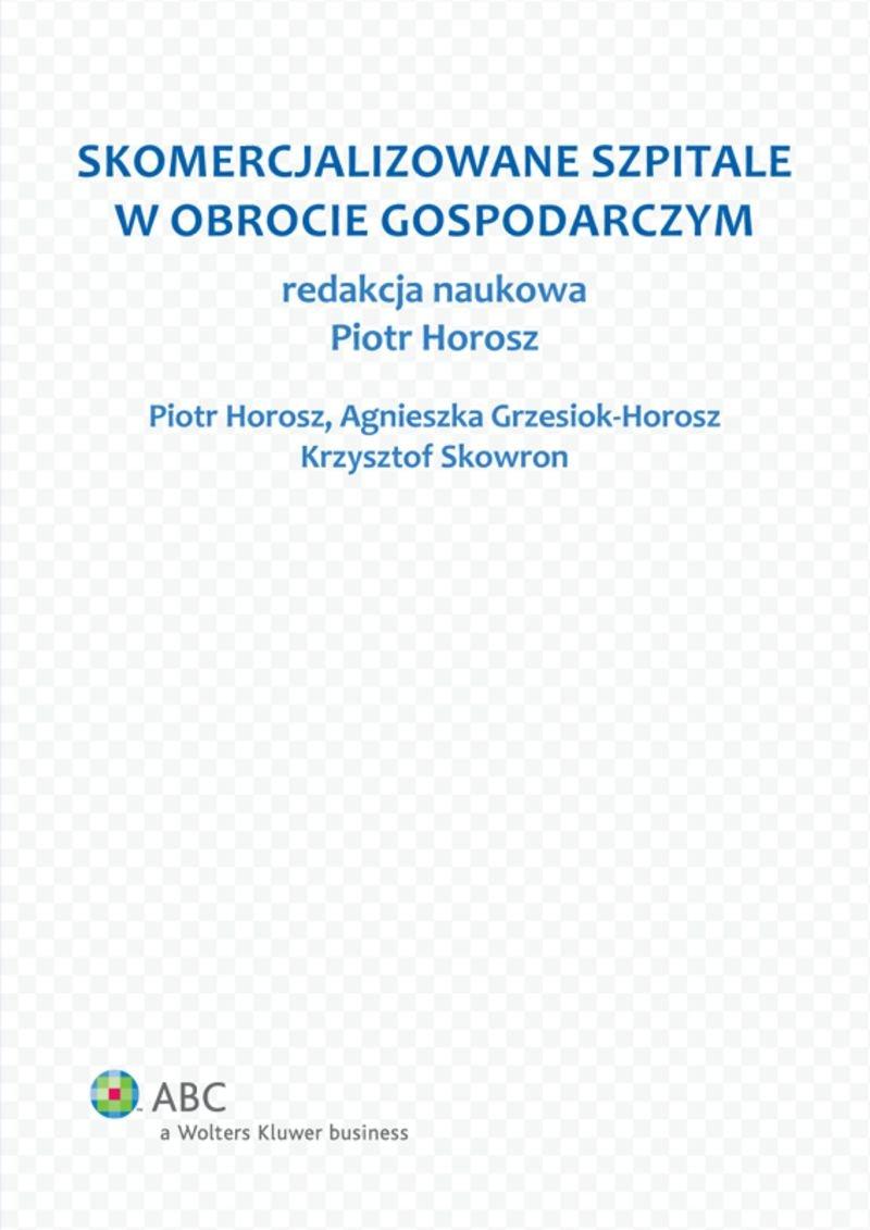 Skomercjalizowane szpitale w obrocie gospodarczym - Ebook (Książka PDF) do pobrania w formacie PDF