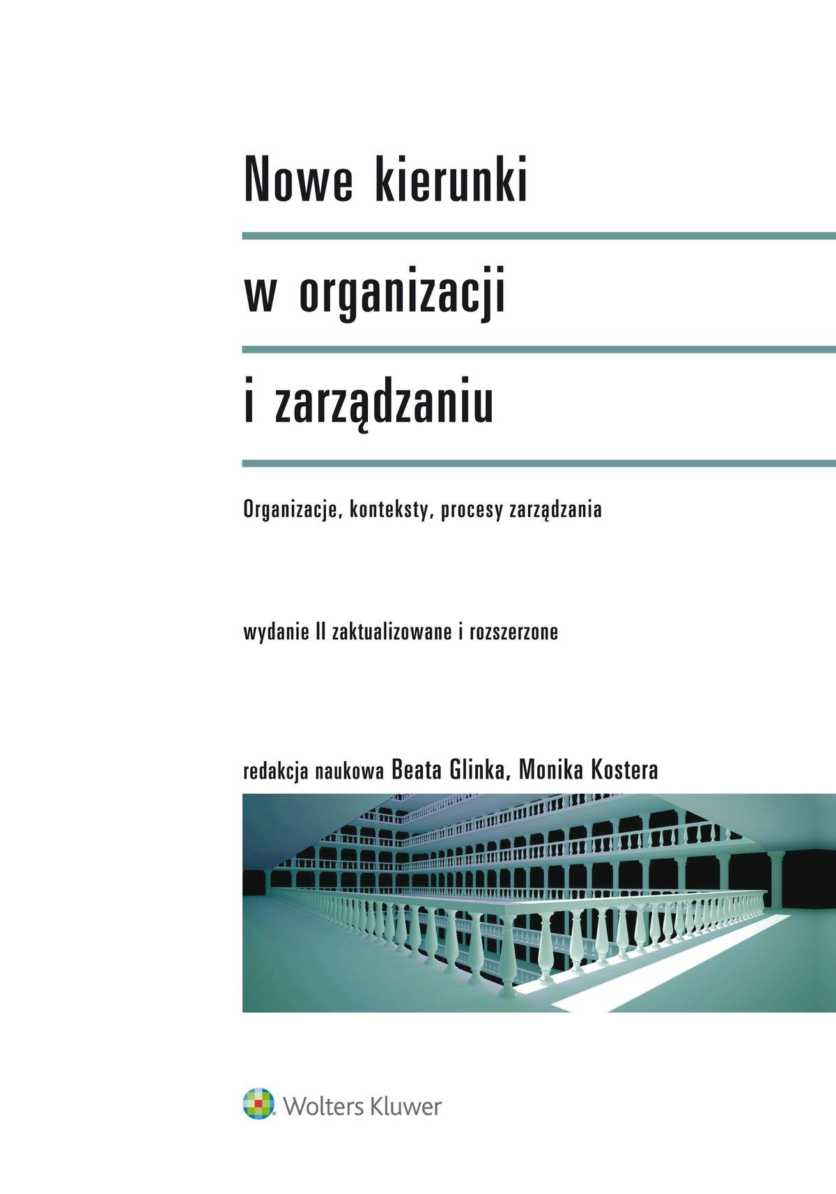 Nowe kierunki w organizacji i zarządzaniu. Organizacje, konteksty, procesy zarządzania - Ebook (Książka PDF) do pobrania w formacie PDF