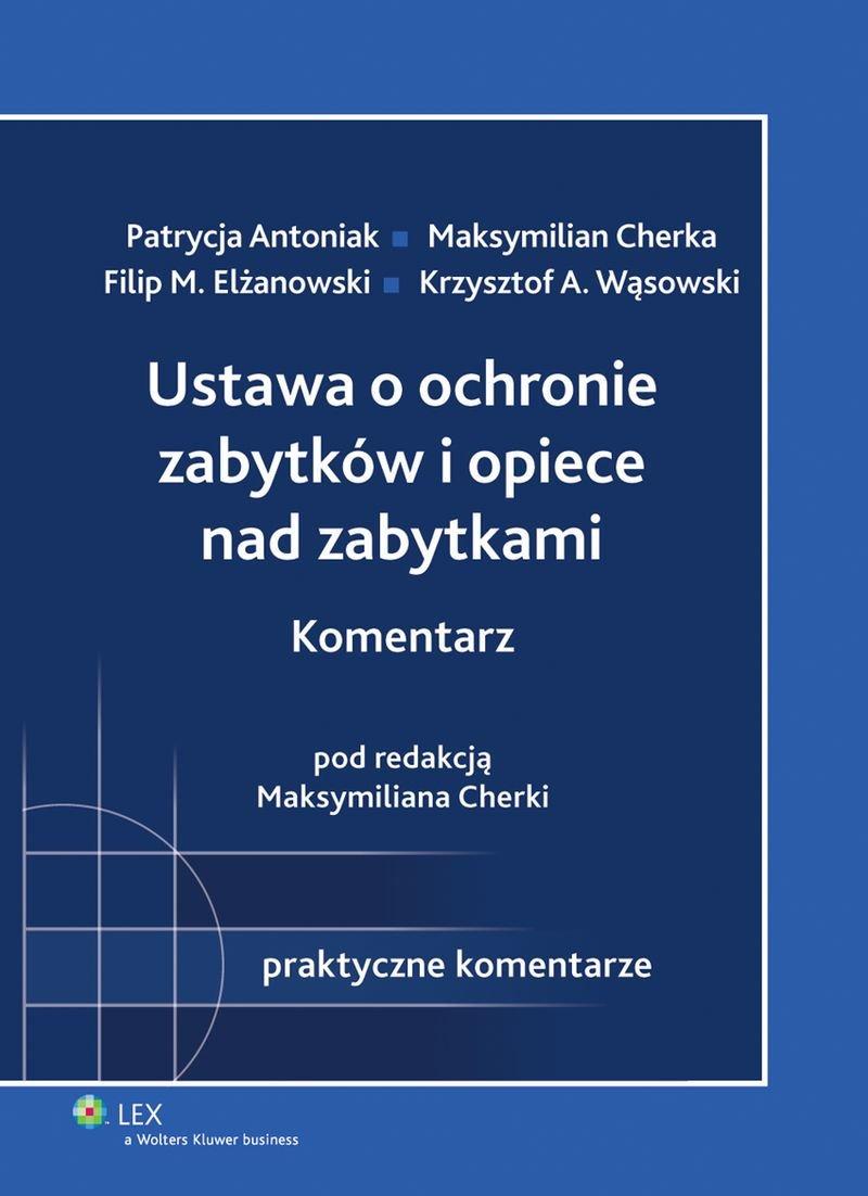 Ustawa o ochronie zabytków i opiece nad zabytkami. Komentarz - Ebook (Książka PDF) do pobrania w formacie PDF