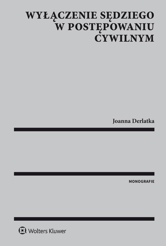 Wyłączenie sędziego w postępowaniu cywilnym - Ebook (Książka PDF) do pobrania w formacie PDF