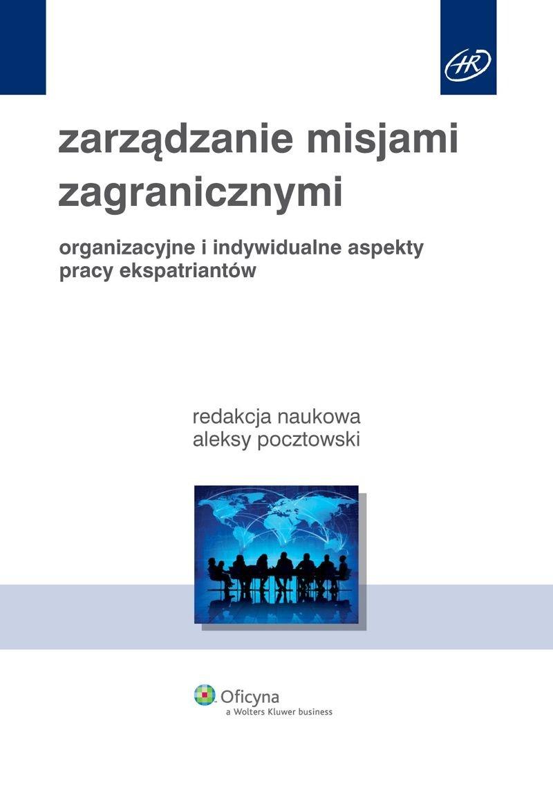 Zarządzanie misjami zagranicznymi. Organizacyjne i indywidualne aspekty pracy ekspatriantów - Ebook (Książka PDF) do pobrania w formacie PDF