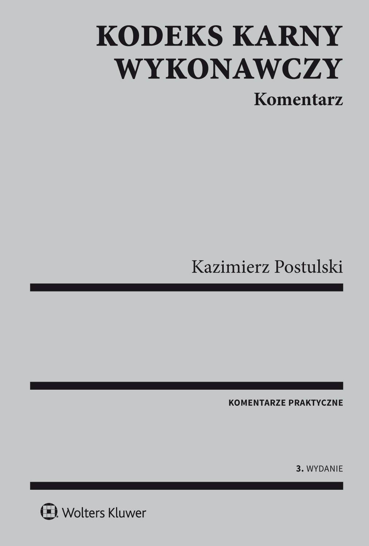 Kodeks karny wykonawczy. Komentarz - Ebook (Książka PDF) do pobrania w formacie PDF