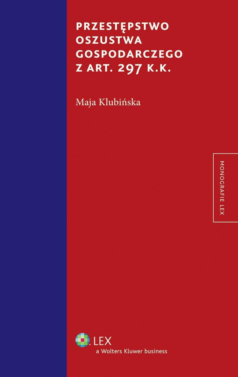Przestępstwo oszustwa gospodarczego z art. 297 k.k. - Ebook (Książka PDF) do pobrania w formacie PDF
