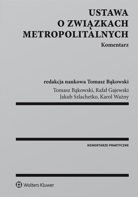 Ustawa o związkach metropolitalnych. Komentarz - Ebook (Książka PDF) do pobrania w formacie PDF