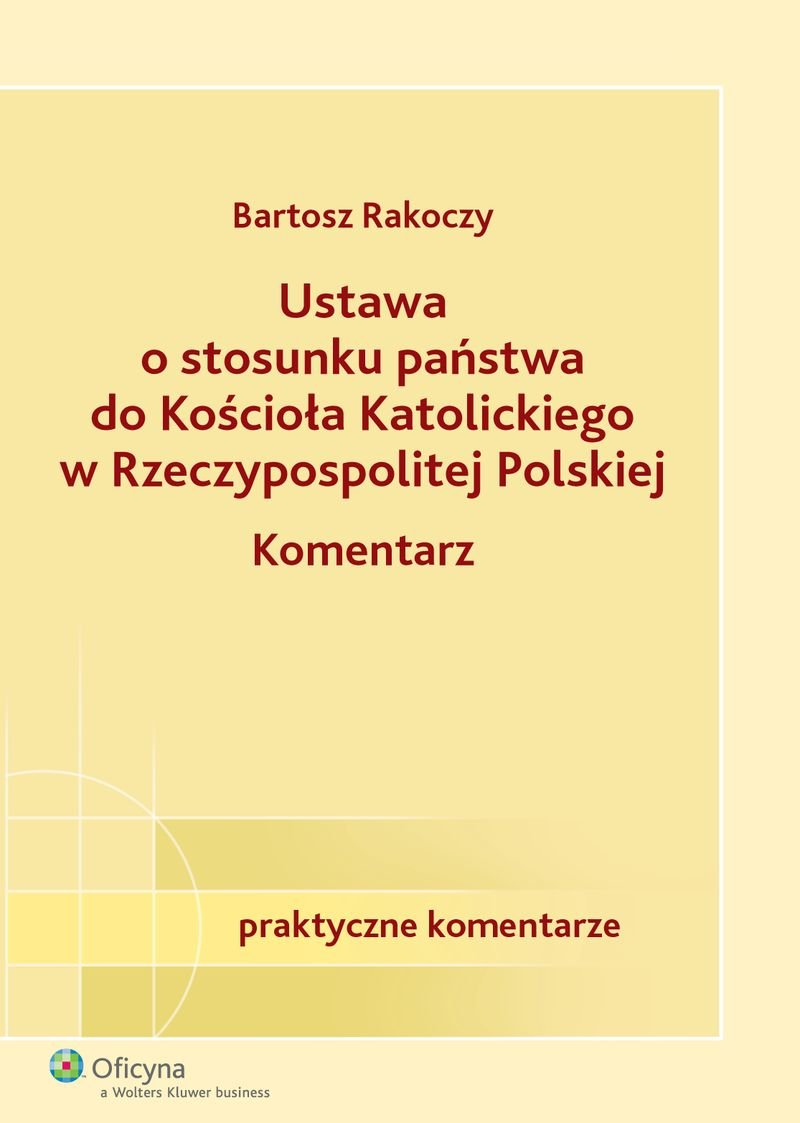 Ustawa o stosunku państwa do Kościoła Katolickiego Rzeczypospolitej Polskiej. Komentarz - Ebook (Książka PDF) do pobrania w formacie PDF