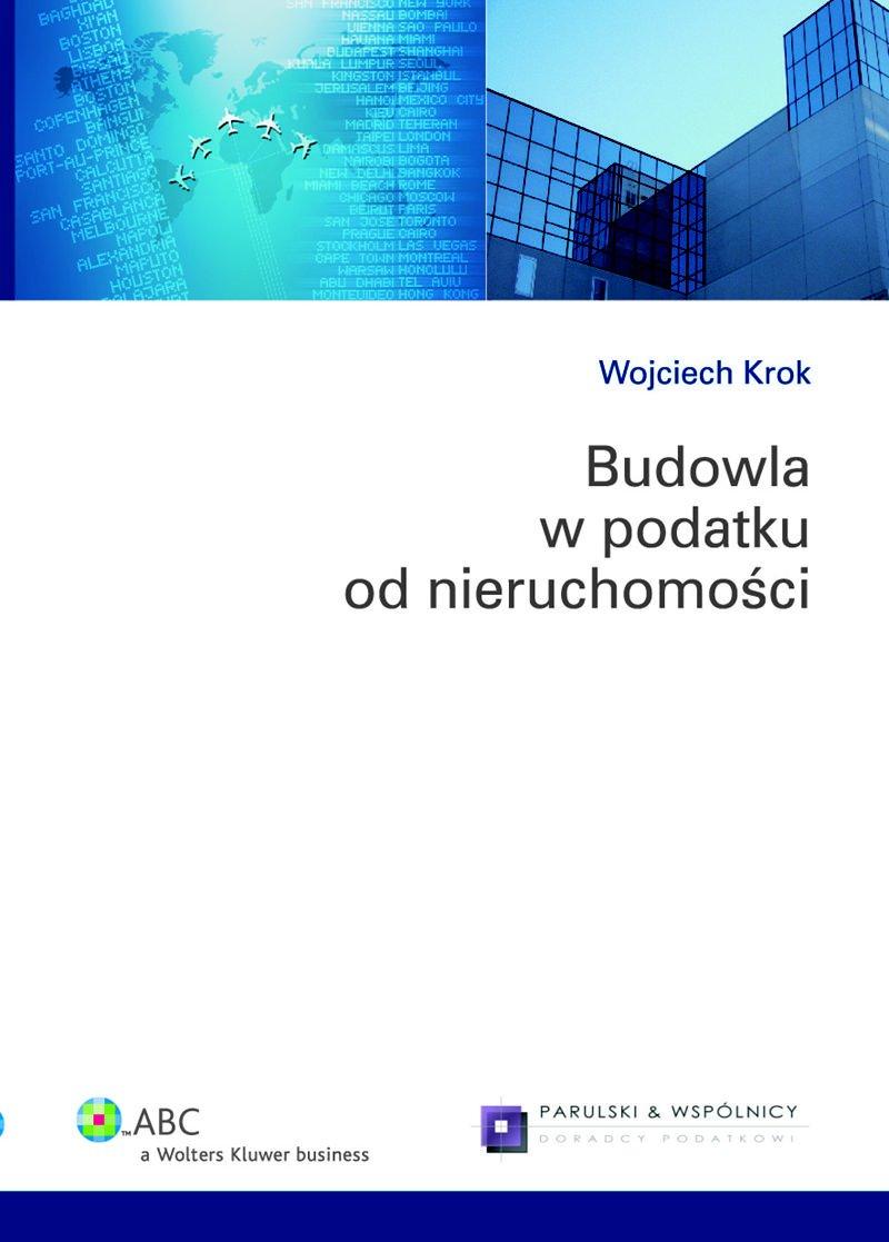 Budowla w podatku od nieruchomości - Ebook (Książka PDF) do pobrania w formacie PDF