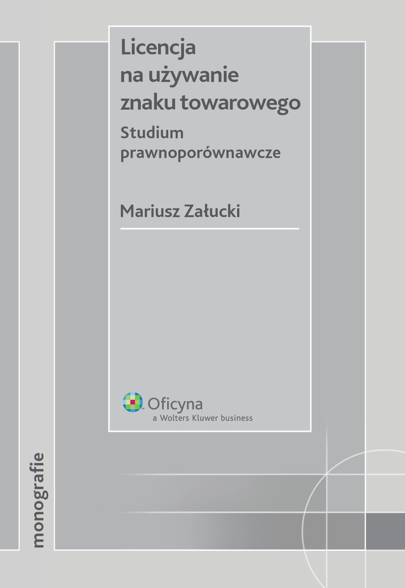 Licencja na używanie znaku towarowego. Studium prawnoporównawcze - Ebook (Książka PDF) do pobrania w formacie PDF