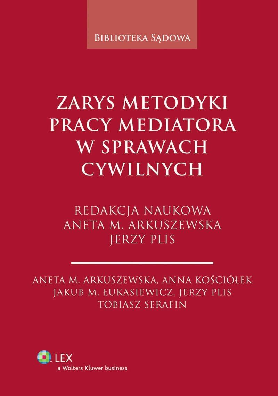 Zarys metodyki pracy mediatora w sprawach cywilnych - Ebook (Książka PDF) do pobrania w formacie PDF