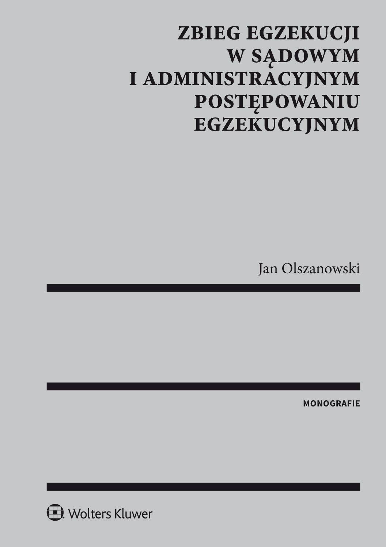Zbieg egzekucji w sądowym i administracyjnym postępowaniu egzekucyjnym - Ebook (Książka PDF) do pobrania w formacie PDF