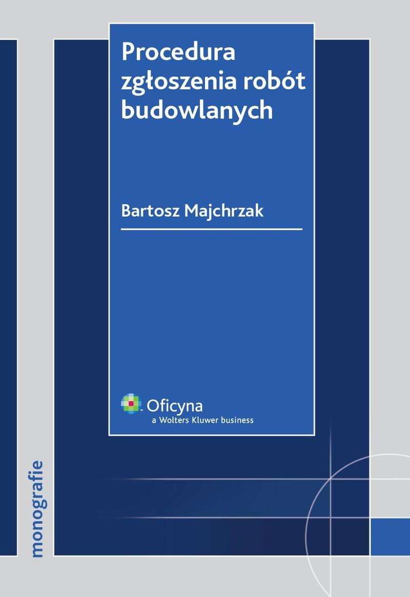 Procedura zgłoszenia robót budowlanych - Ebook (Książka PDF) do pobrania w formacie PDF