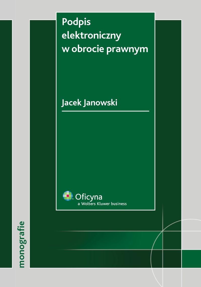 Podpis elektroniczny w obrocie prawnym - Ebook (Książka PDF) do pobrania w formacie PDF