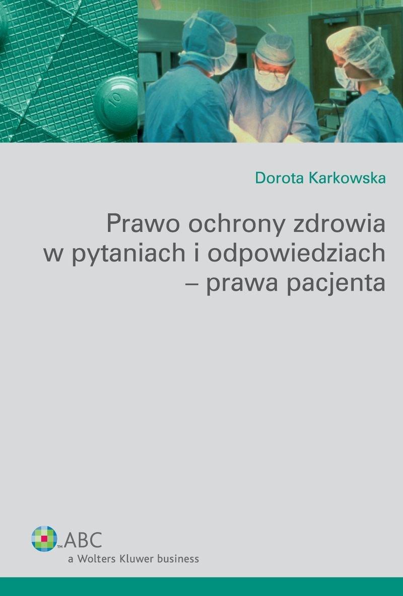 Prawo ochrony zdrowia w pytaniach i odpowiedziach - prawa pacjenta - Ebook (Książka PDF) do pobrania w formacie PDF