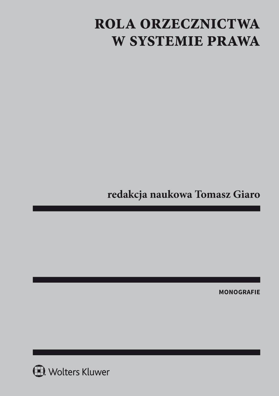Rola orzecznictwa w systemie prawa - Ebook (Książka PDF) do pobrania w formacie PDF