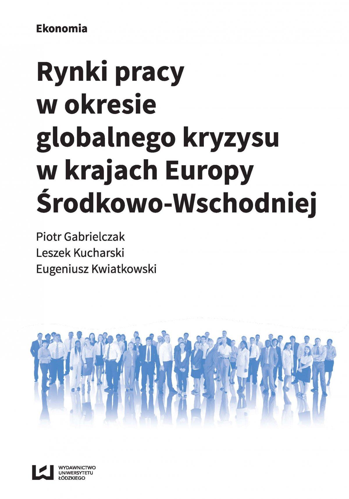 Rynki pracy w okresie globalnego kryzysu w krajach Europy Środkowo-Wschodniej - Ebook (Książka PDF) do pobrania w formacie PDF