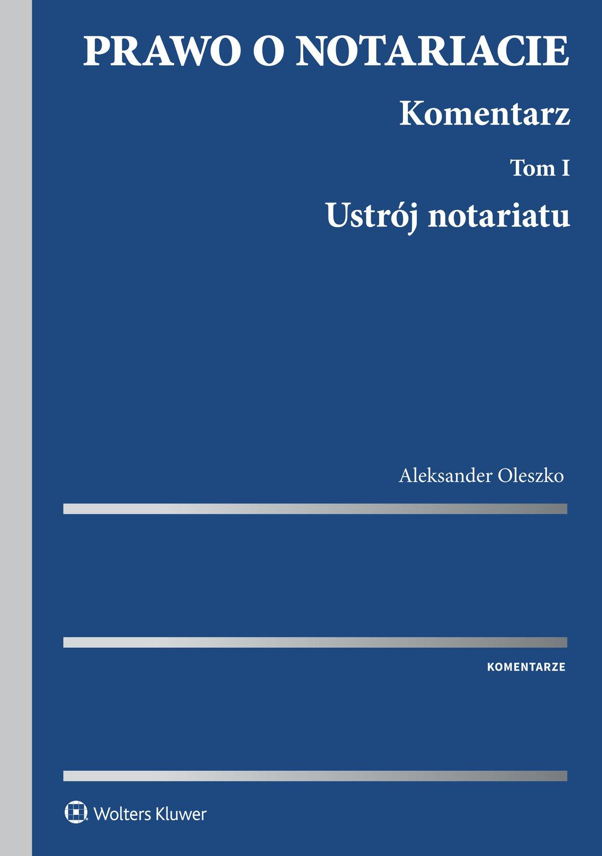 Prawo o notariacie. Komentarz. Tom I. Ustrój notariatu - Ebook (Książka PDF) do pobrania w formacie PDF