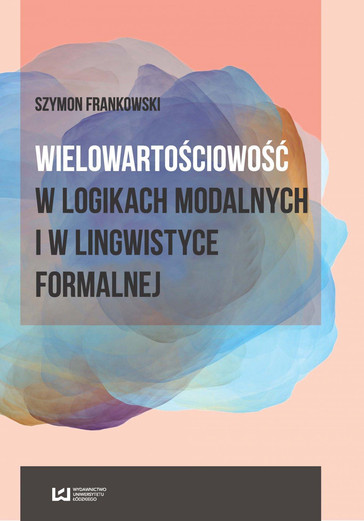 Wielowartościowość w logikach modalnych i w lingwistyce formalnej - Ebook (Książka PDF) do pobrania w formacie PDF