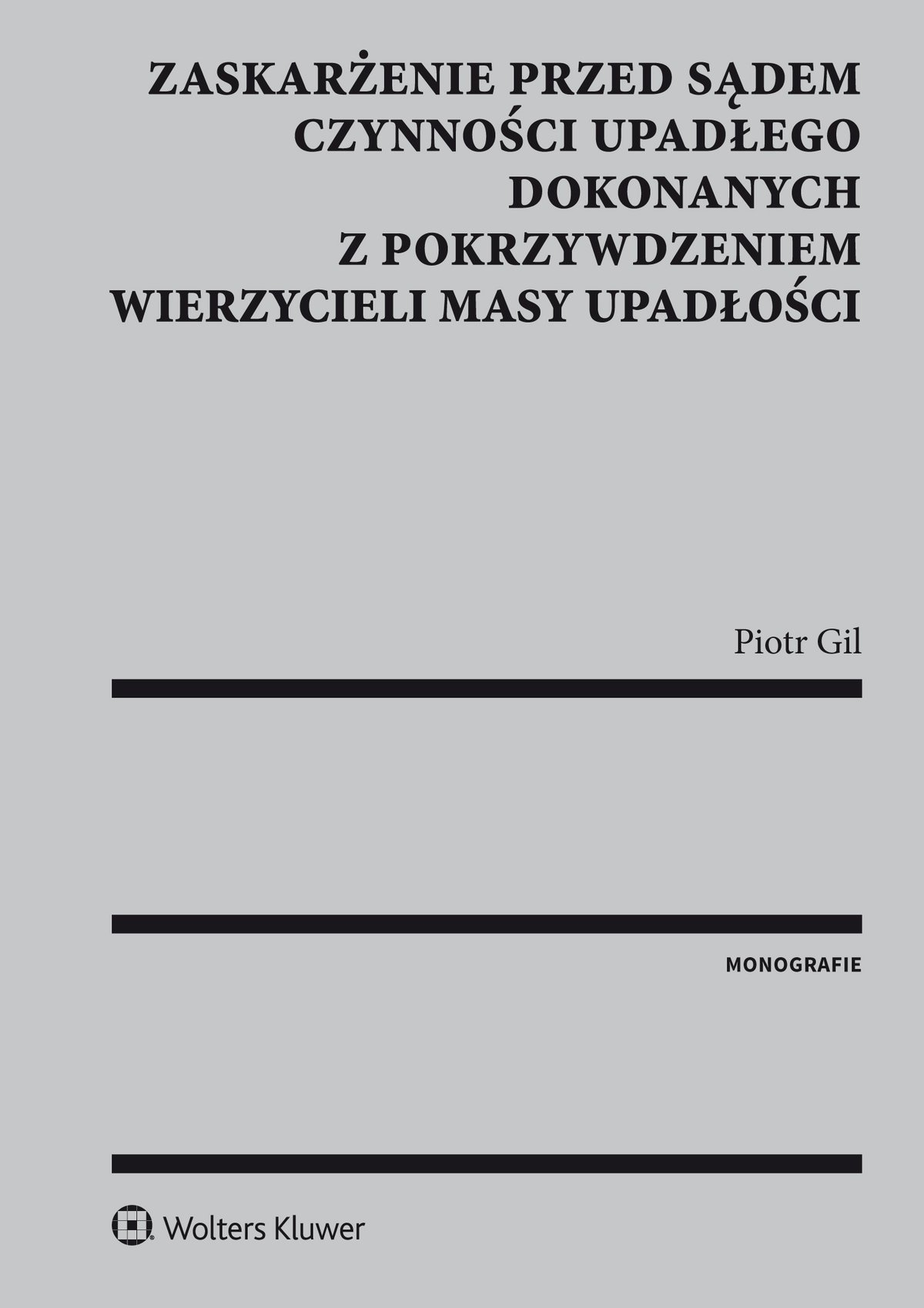 Zaskarżenie przed sądem czynności upadłego dokonanych z pokrzywdzeniem wierzycieli masy upadłości - Ebook (Książka PDF) do pobrania w formacie PDF
