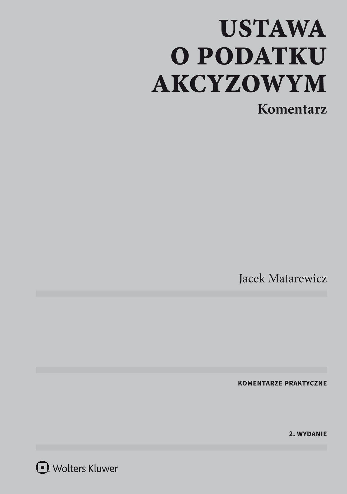 Ustawa o podatku akcyzowym. Komentarz - Ebook (Książka PDF) do pobrania w formacie PDF