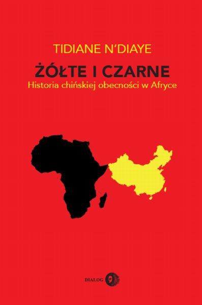 Żółte i czarne. Historia chińskiej obecności w Afryce - Ebook (Książka na Kindle) do pobrania w formacie MOBI