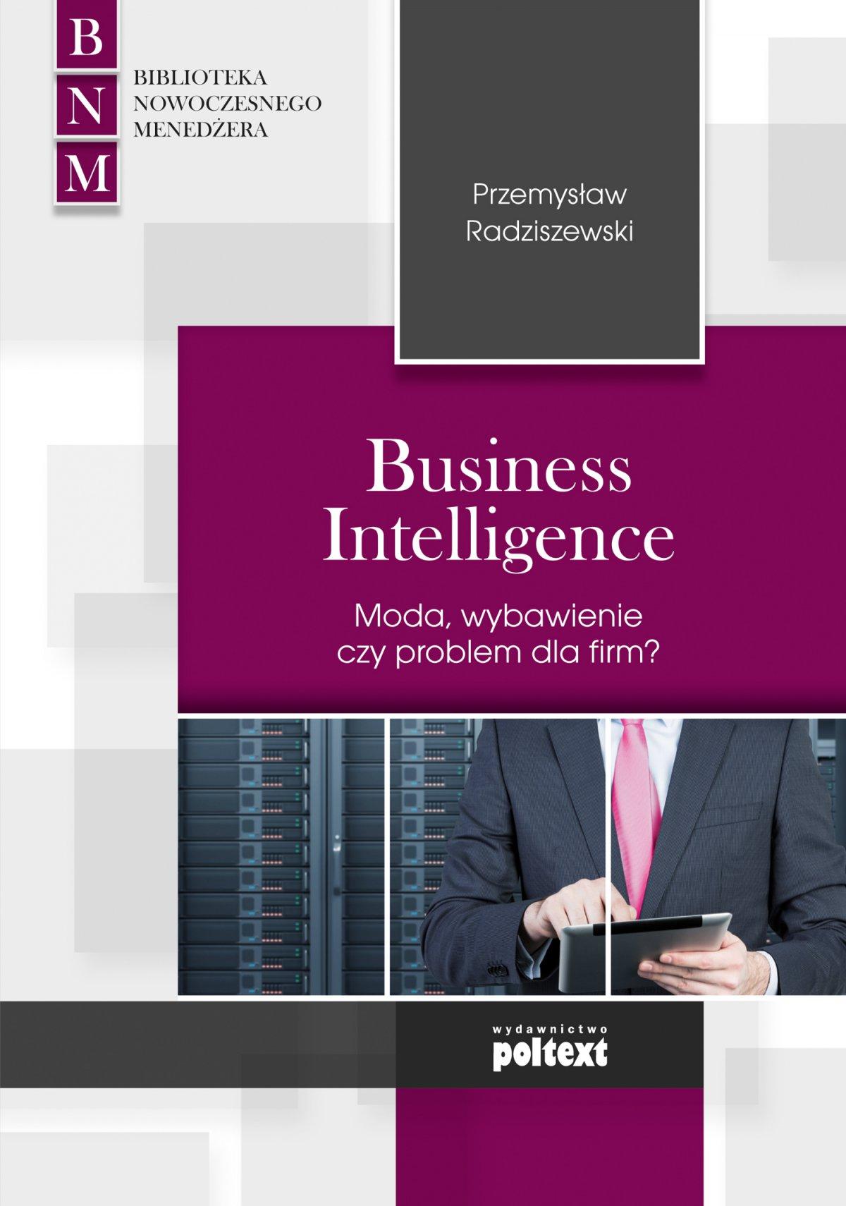 Business Intelligence Moda, wybawienie czy problem dla firm? - Ebook (Książka EPUB) do pobrania w formacie EPUB