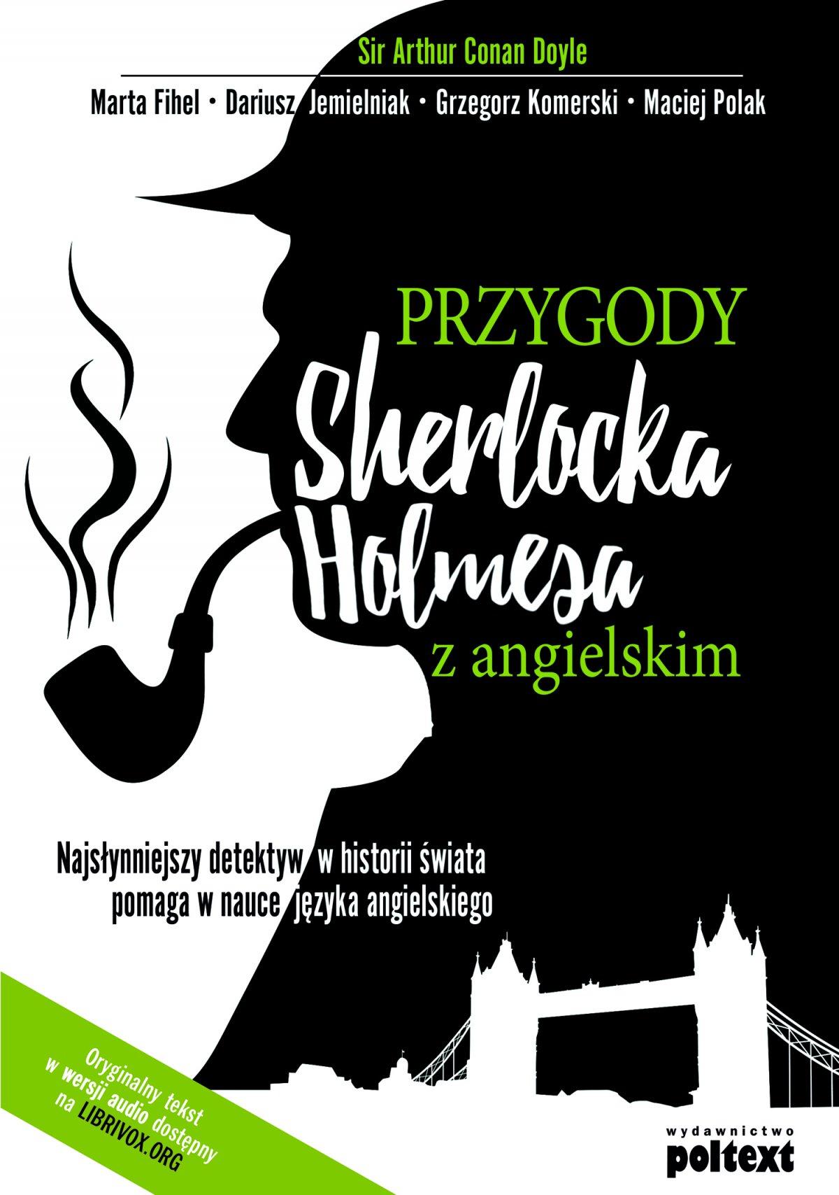 Przygody Sherlocka Holmesa z angielskim Najsłynniejszy detektyw w historii świata pomaga w nauce języka angielskiego - Ebook (Książka EPUB) do pobrania w formacie EPUB