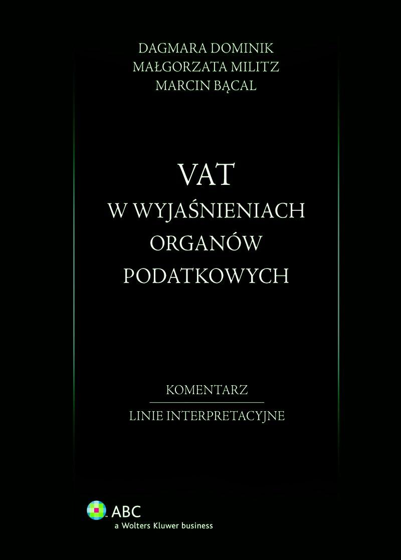 VAT w wyjaśnieniach organów podatkowych. Komentarz. Linie interpretacyjne - Ebook (Książka PDF) do pobrania w formacie PDF
