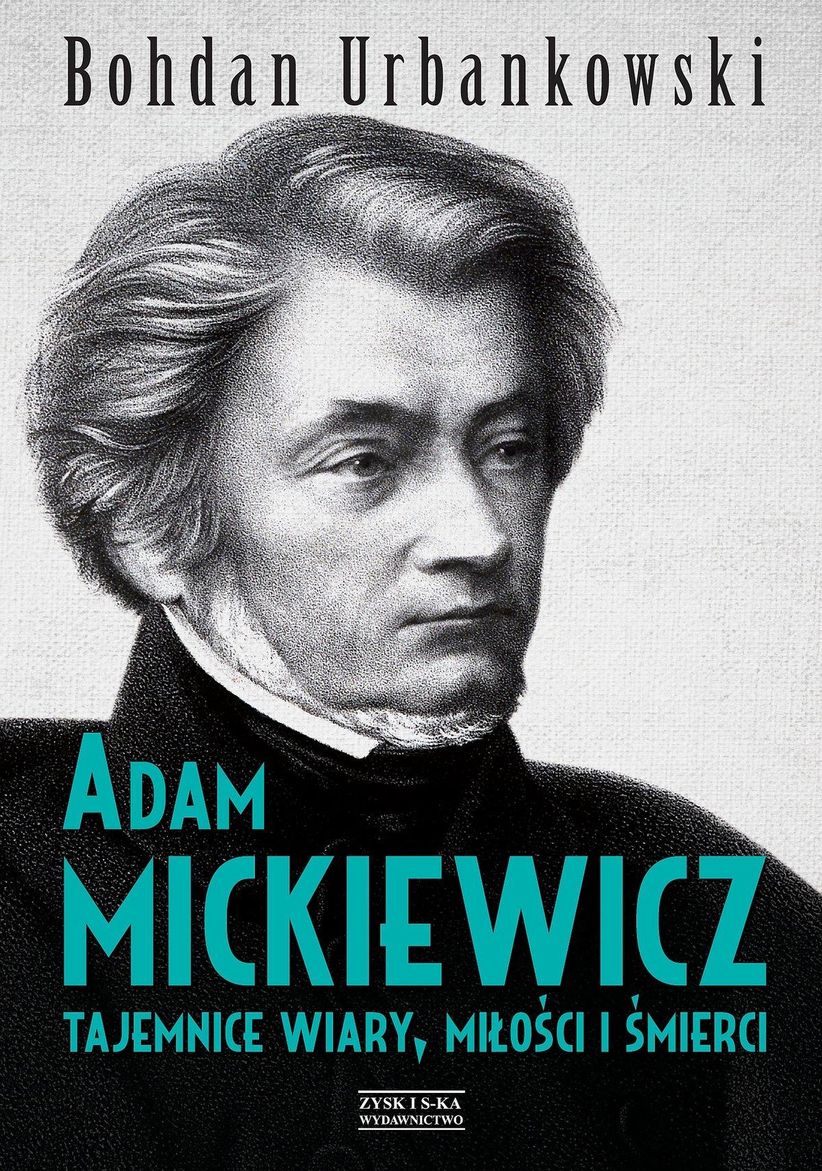 Adam Mickiewicz. Tajemnice wiary, miłości i śmierci - Ebook (Książka na Kindle) do pobrania w formacie MOBI