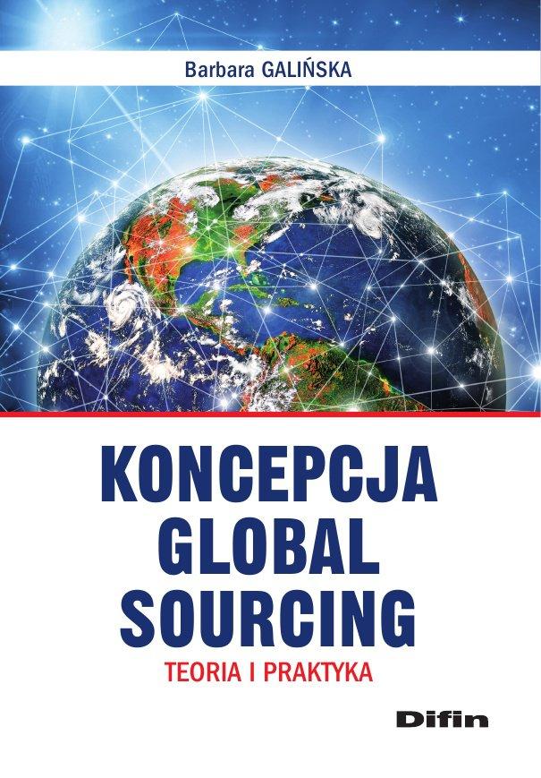 Koncepcja Global Sourcing. Teoria i praktyka - Ebook (Książka PDF) do pobrania w formacie PDF