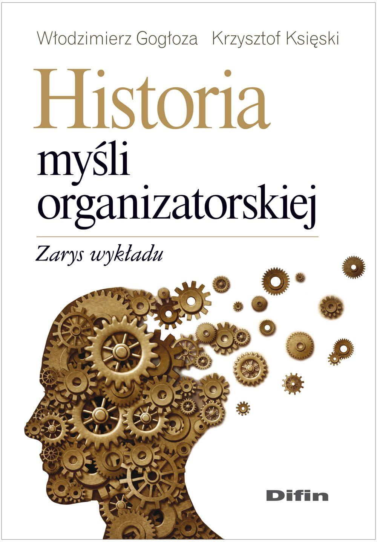 Historia myśli organizatorskiej. Zarys wykładu - Ebook (Książka PDF) do pobrania w formacie PDF