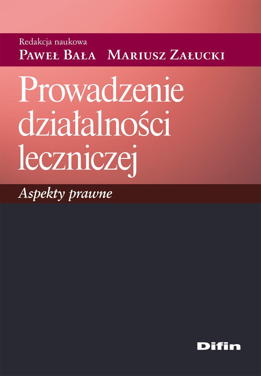 Prowadzenie działalności leczniczej. Aspekty prawne - Ebook (Książka PDF) do pobrania w formacie PDF