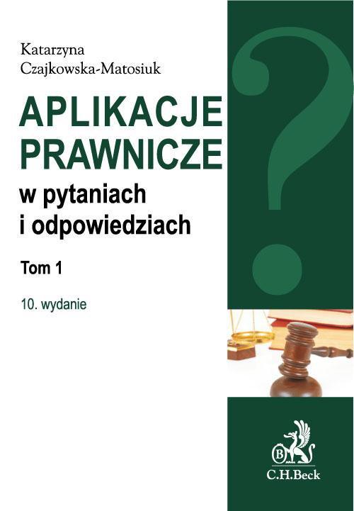 Aplikacje prawnicze w pytaniach i odpowiedziach. Tom 1. Wydanie 10 - Ebook (Książka PDF) do pobrania w formacie PDF