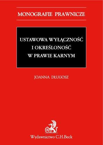 Ustawowa wyłączność i określoność w prawie karnym - Ebook (Książka PDF) do pobrania w formacie PDF