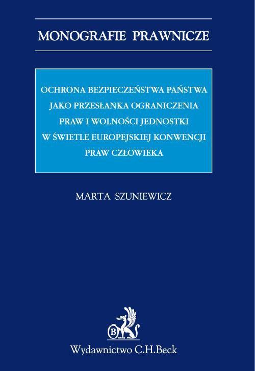 Ochrona bezpieczeństwa państwa jako przesłanka ograniczenia praw i wolności jednostki w świetle Europejskiej Konwencji Praw Człowieka - Ebook (Książka PDF) do pobrania w formacie PDF
