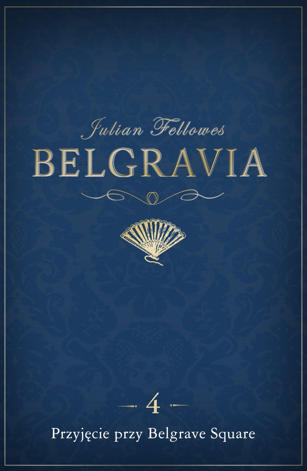 Belgravia Przyjęcie przy Belgrave Square. Odcinek 4 - Ebook (Książka na Kindle) do pobrania w formacie MOBI