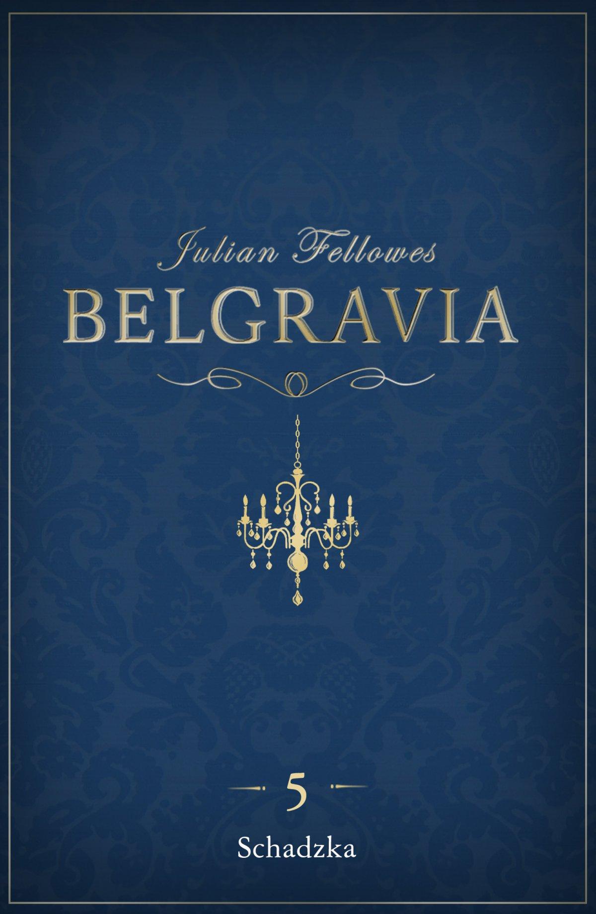 Belgravia Schadzka. Odcinek 5 - Ebook (Książka na Kindle) do pobrania w formacie MOBI