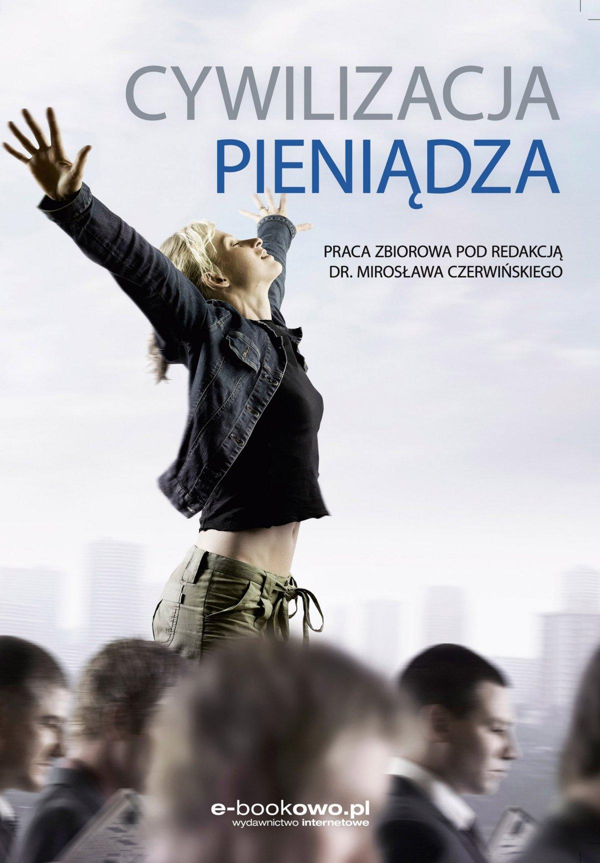 Cywilizacja pieniądza - Ebook (Książka PDF) do pobrania w formacie PDF