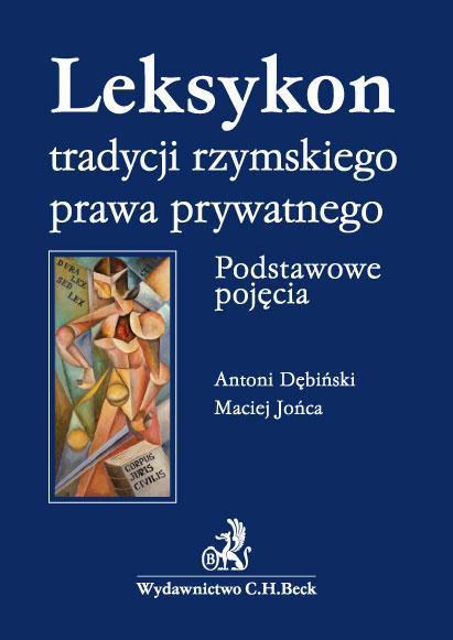 Leksykon tradycji rzymskiego prawa prywatnego. Podstawowe pojęcia - Ebook (Książka PDF) do pobrania w formacie PDF