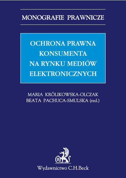 Ochrona prawna konsumenta na rynku mediów elektronicznych - Ebook (Książka PDF) do pobrania w formacie PDF