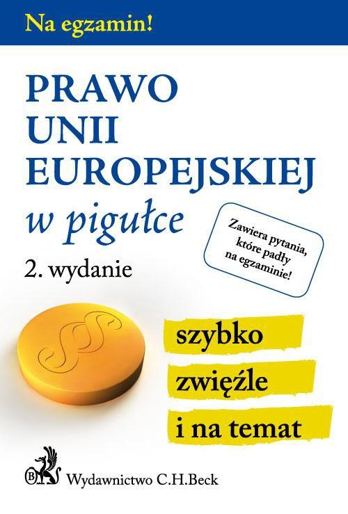 Prawo Unii Europejskiej w pigułce. Wydanie 2 - Ebook (Książka PDF) do pobrania w formacie PDF