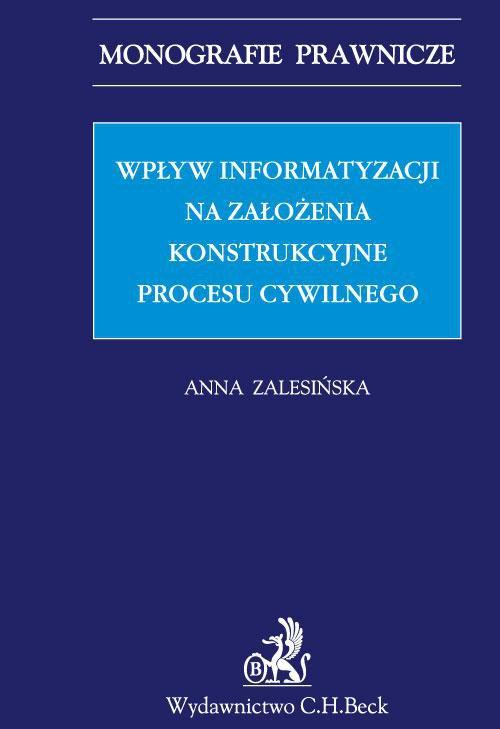 Wpływ informatyzacji na założenia konstrukcyjne procesu cywilnego - Ebook (Książka PDF) do pobrania w formacie PDF
