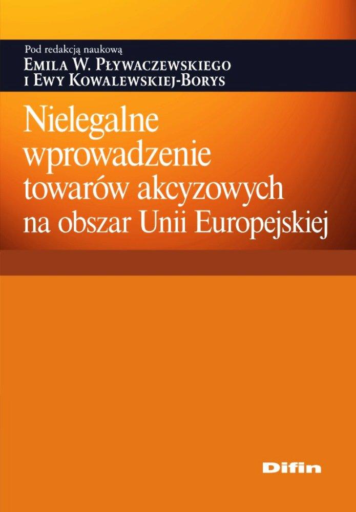 Nielegalne wprowadzenie towarów akcyzowych na obszar Unii Europejskiej - Ebook (Książka PDF) do pobrania w formacie PDF