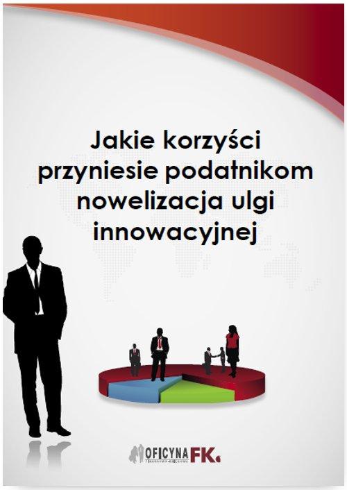 Jakie korzyści przyniesie podatnikom nowelizacja ulgi innowacyjnej - Ebook (Książka PDF) do pobrania w formacie PDF
