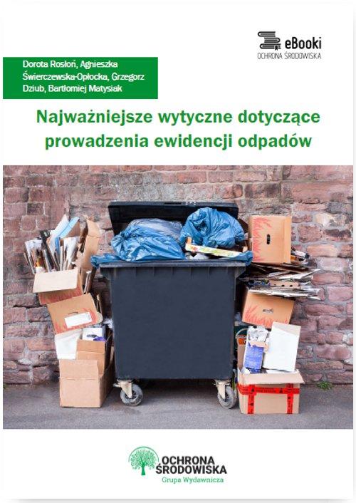 Najważniejsze wytyczne dotyczące prowadzenia ewidencji odpadów - Ebook (Książka PDF) do pobrania w formacie PDF