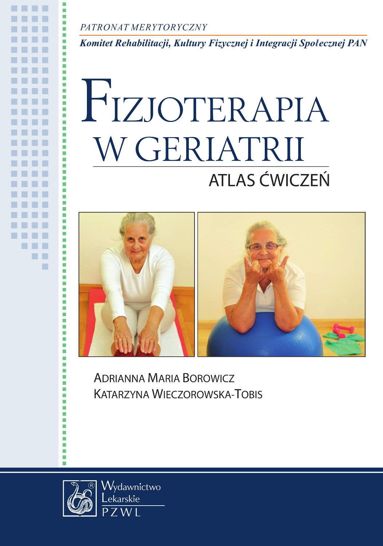 Fizjoterapia w geriatrii. Atlas ćwiczeń - Ebook (Książka na Kindle) do pobrania w formacie MOBI