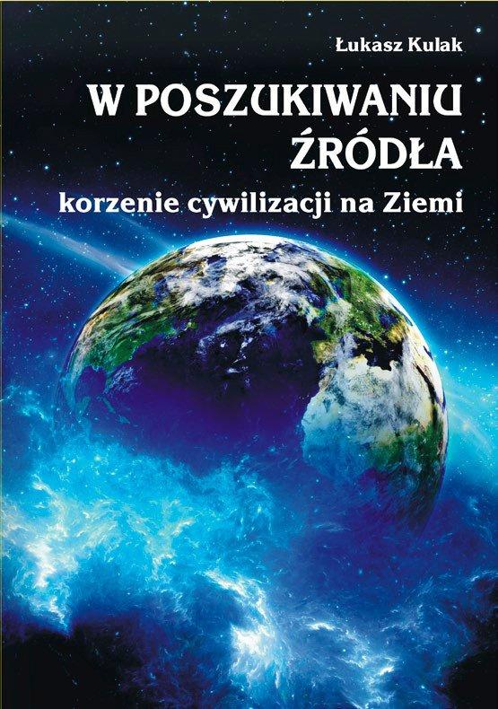 W poszukiwaniu źródła – korzenie cywilizacji na Ziemi - Ebook (Książka na Kindle) do pobrania w formacie MOBI