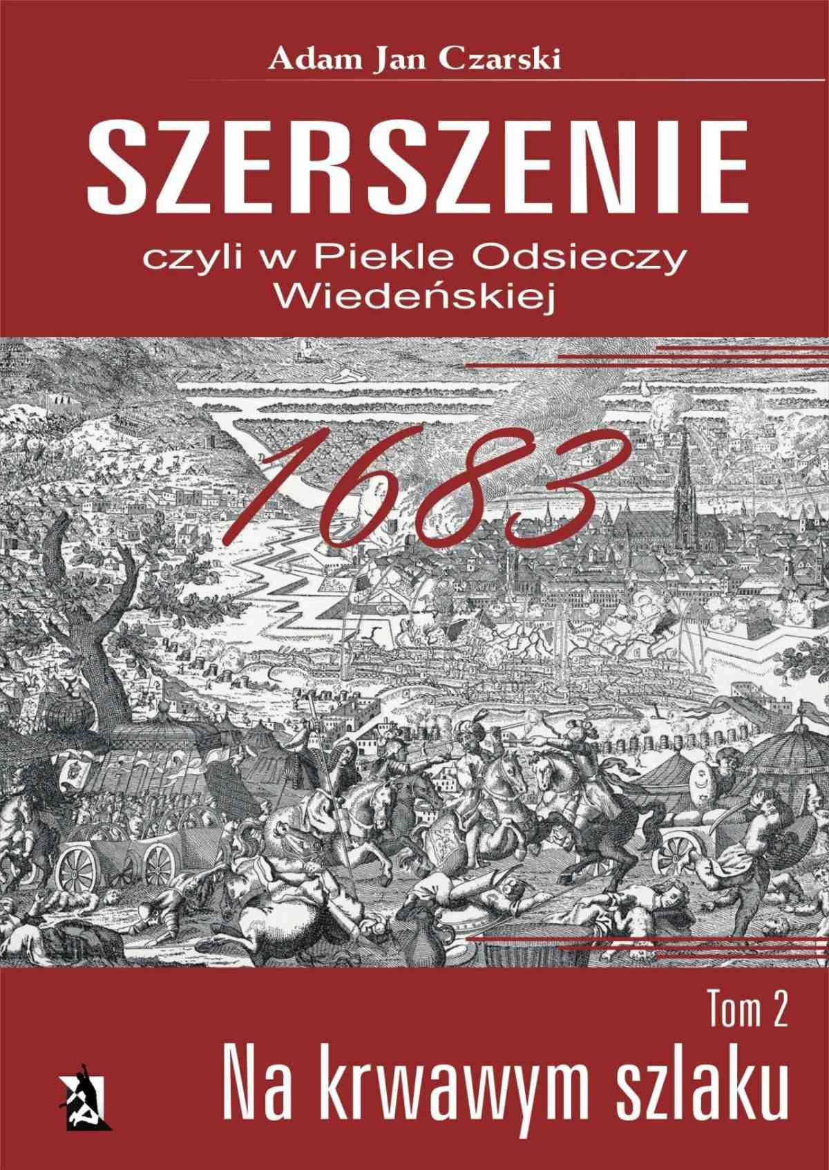 Szerszenie, czyli w piekle Odsieczy Wiedeńskiej. Tom II Na krwawym szlaku - Ebook (Książka na Kindle) do pobrania w formacie MOBI