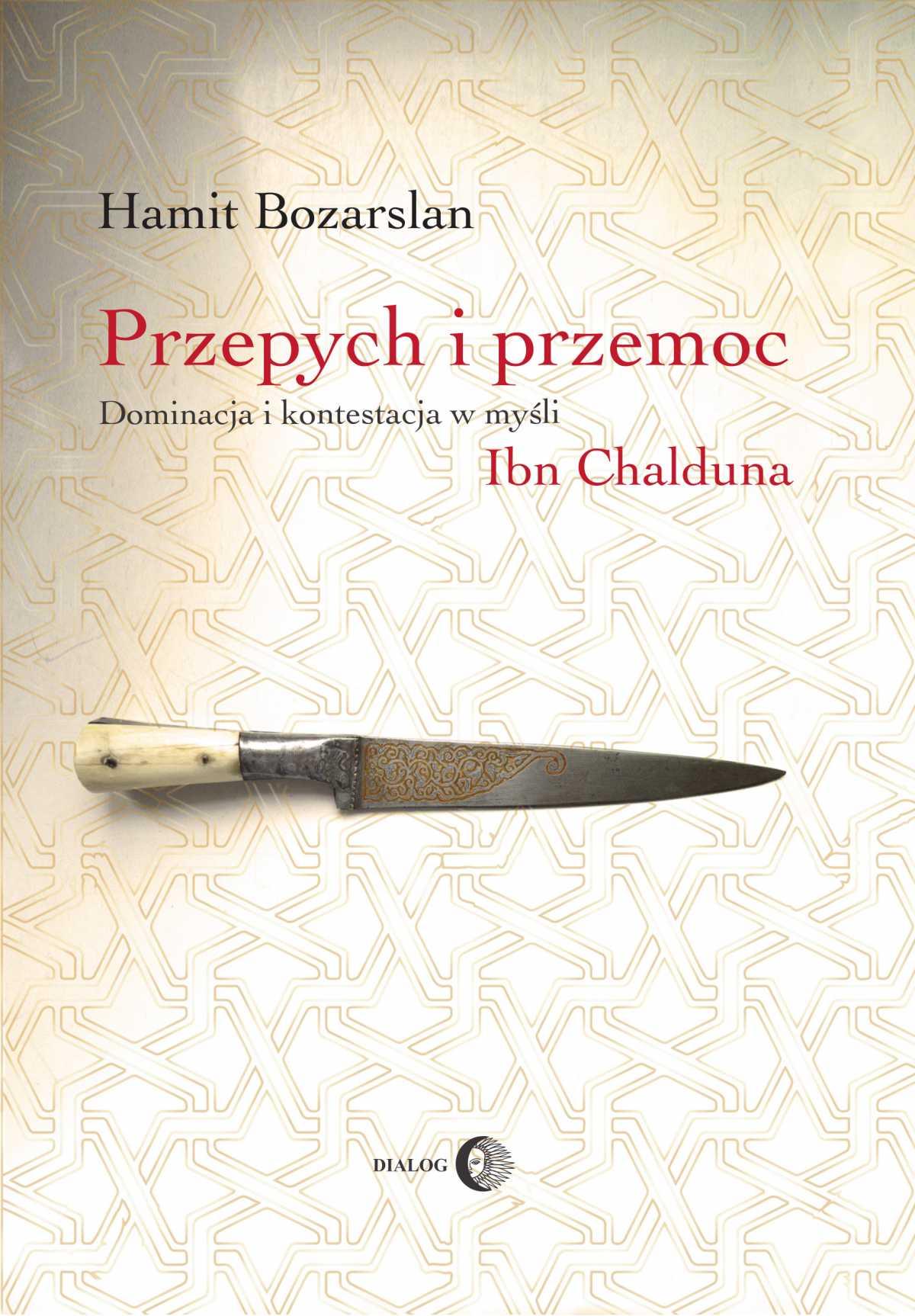 Przepych i przemoc. Dominacja i kontestacja w myśli Ibn Chalduna - Ebook (Książka na Kindle) do pobrania w formacie MOBI